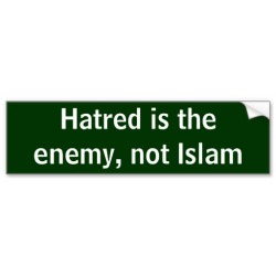 hatred_is_the_enemy_not_islam_bumper_stickers-r55c5477d4e64428ab6ed1f84f228f5bd_v9wht_8byvr_512