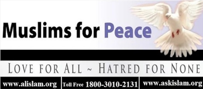 'Love for All, Hatred for None', Motto of the Ahmadiyya Muslims